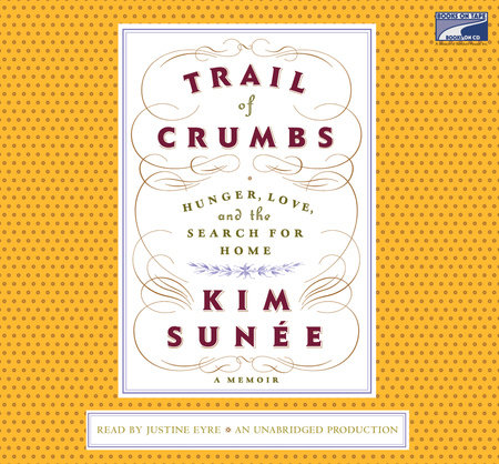 Trail of Crumbs by Kim Sunee