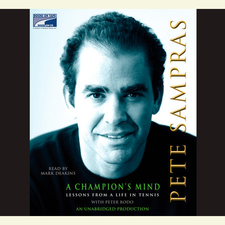 A Champion's Mind by Pete Sampras and Peter Bodo