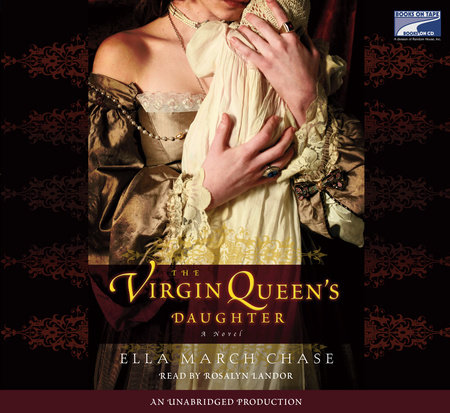 The Virgin Queen's Daughter by Ella March Chase