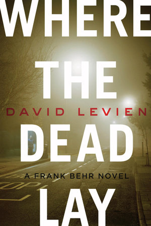 Where the Dead Lay by David Levien