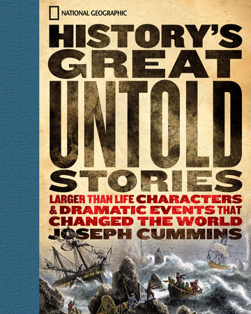 History's Great Untold Stories by Joseph Cummins