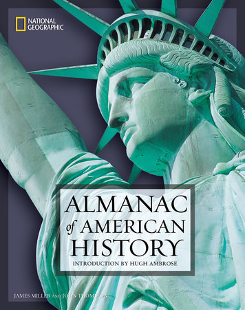 National Geographic Almanac of American History by James Miller and John Thompson