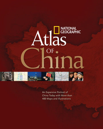 National Geographic Atlas of China by National Geographic