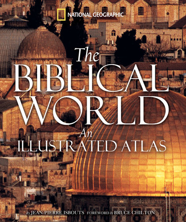 The Biblical World by Jean-Pierre Isbouts