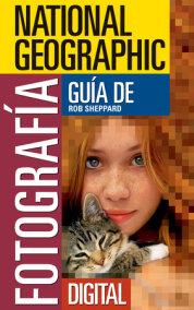 National Geographic Guía de Fotografía Digital