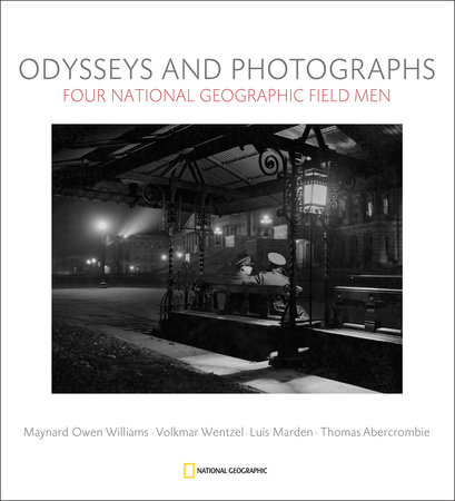 Odysseys and Photographs by Leah Bendavid-Val, Gilbert M. Grosvenor, Mark Collins Jenkins and Viola Kiesinger Wentzel