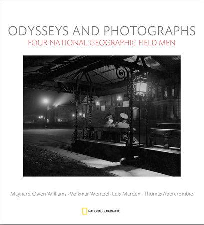 Odysseys and Photographs by Leah Bendavid-Val, Gilbert M. Grosvenor, Mark Collins Jenkins and Viola Kiesinger Wentzel