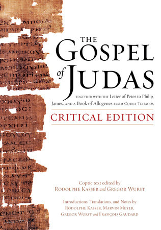 The Gospel of Judas, Critical Edition by Rodolphe Kasser and Gregor Wurst