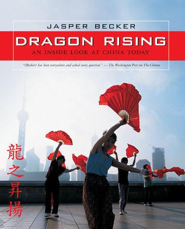 Dragon Rising by Jasper Becker