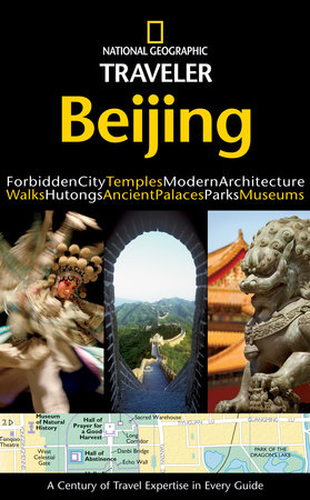 National Geographic Traveler: Beijing by Paul Mooney