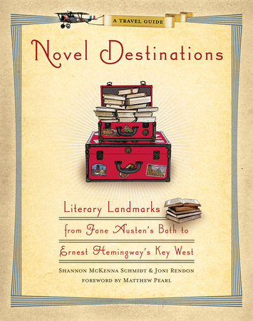 Novel Destinations by Shannon McKenna Schmidt and Joni Rendon