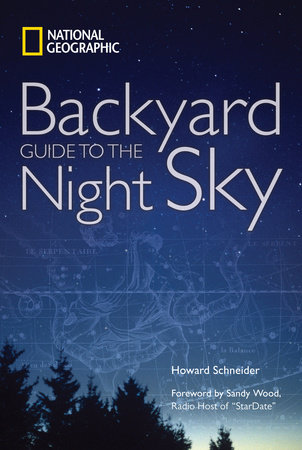 National Geographic Backyard Guide to the Night Sky by Howard Schneider