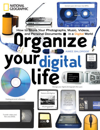 Organize Your Digital Life by Aimee Baldridge