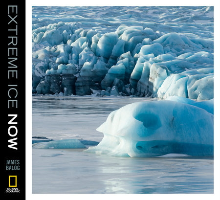 Extreme Ice Now by James Balog