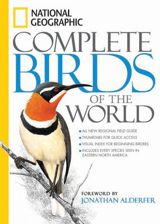 National Geographic Complete Birds of the World by National Geographic