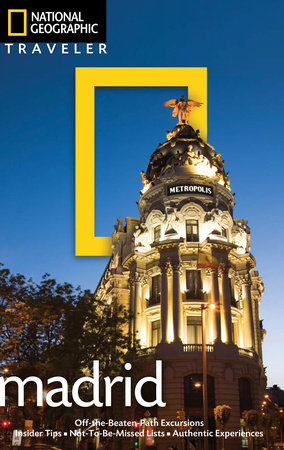 National Geographic Traveler: Madrid, 2nd Edition by Annie Bennett