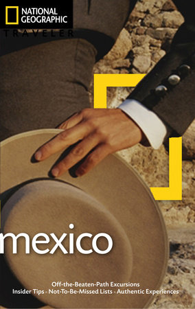 National Geographic Traveler: Mexico, 3rd Edition by Jane Onstott