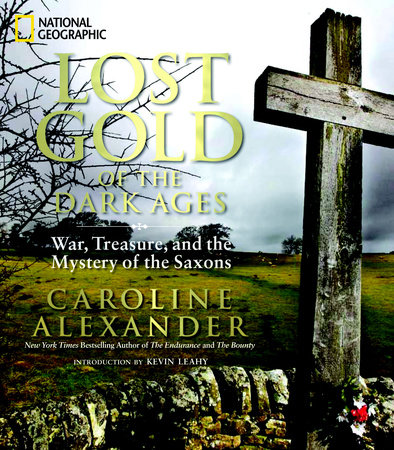 Lost Gold of the Dark Ages by Caroline Alexander