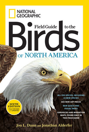 National Geographic Field Guide to the Birds of North America, Sixth Edition by Jon L. Dunn and Jonathan Alderfer