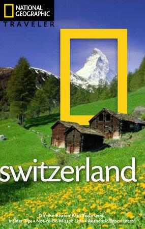 National Geographic Traveler: Switzerland by Teresa Fisher