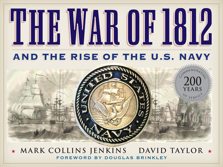The War of 1812 and the Rise of the U.S. Navy by Mark Collins Jenkins and David Taylor