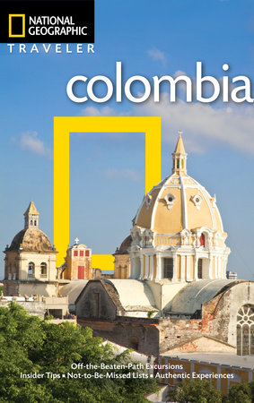 National Geographic Traveler: Colombia by Christopher P. Baker
