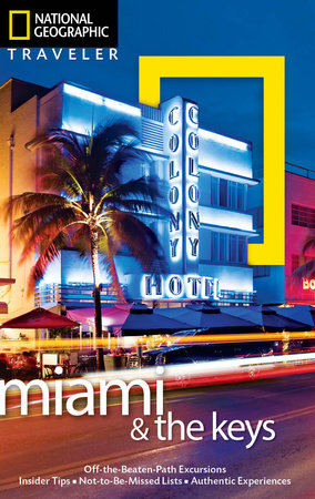 National Geographic Traveler: Miami and the Keys, Fourth Edition by Mark Miller