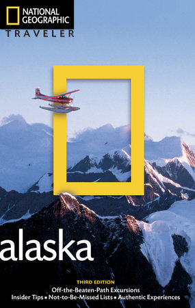 National Geographic Traveler: Alaska, 3rd Edition by Bob Devine
