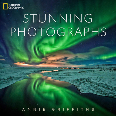 National Geographic Stunning Photographs by Annie Griffiths