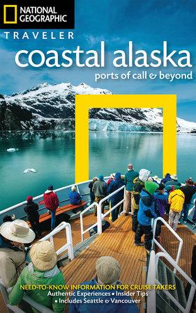 National Geographic Traveler Coastal Alaska By Bob Devine