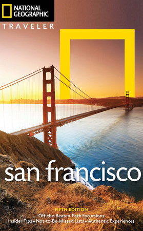 National Geographic Traveler: San Francisco, 5th Edition