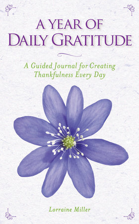A Year of Daily Gratitude by Lorraine Miller