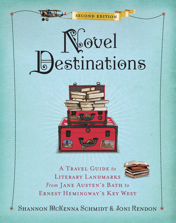 Novel Destinations, Second Edition by Shannon McKenna Schmidt and Joni Rendon