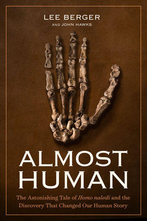 Almost Human by Lee Berger and John Hawks