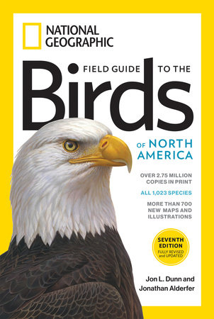 National Geographic Field Guide to the Birds of North America, 7th Edition by Jon L. Dunn and Jonathan Alderfer