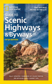 National Geographic Guide to Scenic Highways and Byways, 5th Edition