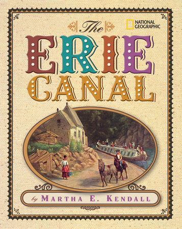 The Erie Canal by Martha E. Kendall