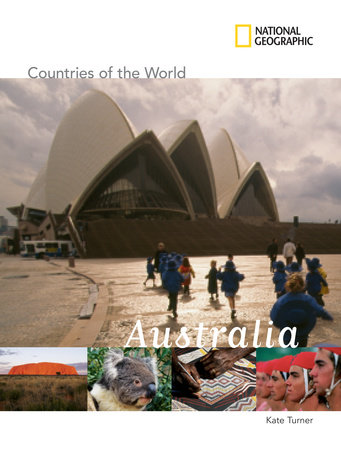 National Geographic Countries of the World: Australia by Kate Turner