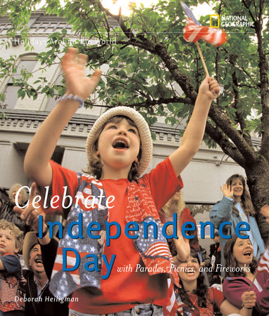 Holidays Around the World: Celebrate Independence Day by Deborah Heiligman