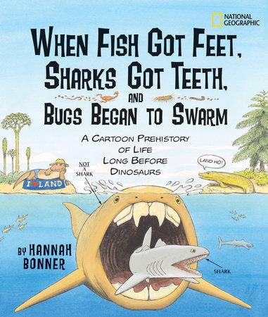 When Fish Got Feet, Sharks Got Teeth, and Bugs Began to Swarm