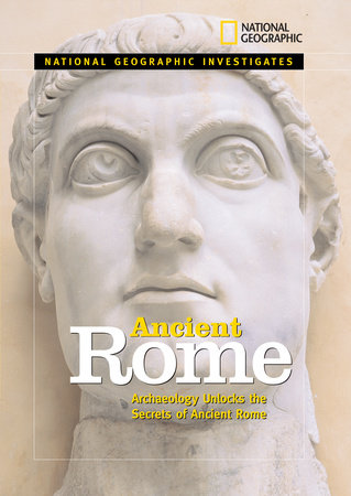 National Geographic Investigates Ancient Rome by Zilah Deckker