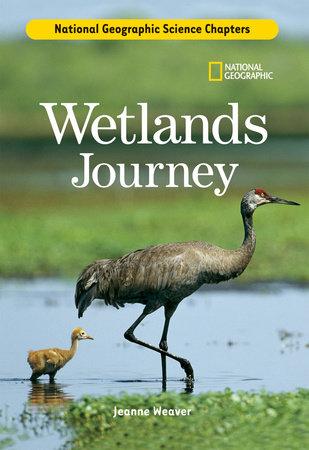 Science Chapters: Wetlands Journey by Jeanne Weaver