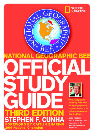 National Geographic Bee Official Study Guide, 3rd edition by Stephen F. Cunha