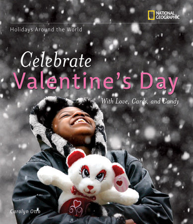 Holidays Around the World: Celebrate Valentine's Day by Carolyn Otto