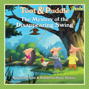 Toot and Puddle: The Mystery of the Disappearing Swing