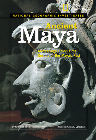 National Geographic Investigates: Ancient Maya by Nathaniel Harris