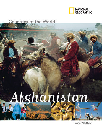 National Geographic Countries of the World: Afghanistan by Susan Whitfield
