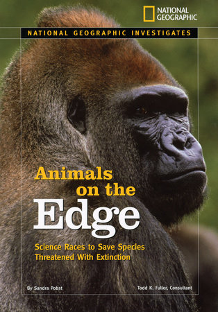 National Geographic Investigates: Animals on the Edge by Sandra Pobst
