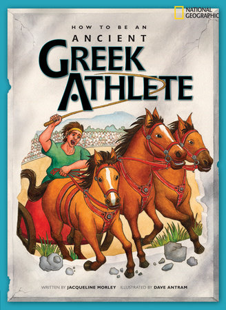 How to Be an Ancient Greek Athlete by Jacqueline Morley