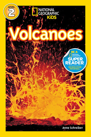 National Geographic Readers: Volcanoes! by Anne Schreiber